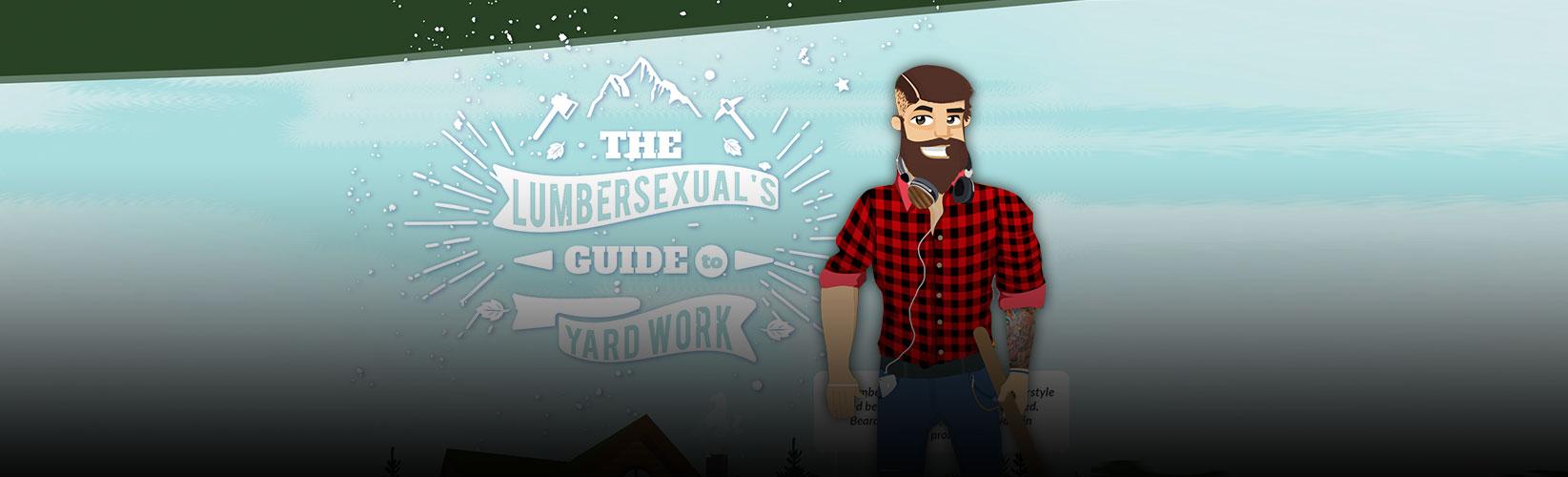 Lumbersexual Guide to Yard Work
